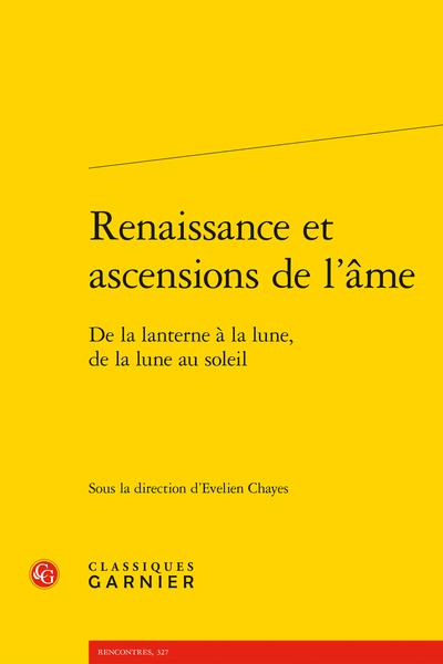 Renaissance et ascensions de l'âme. De la lanterne à la lune, de la lune au soleil - Une ascension sans élévation