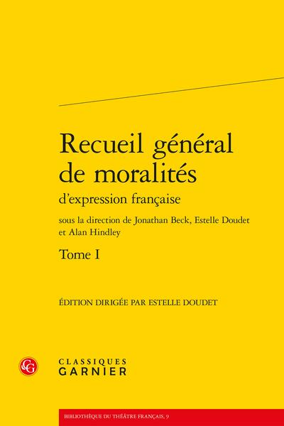 Recueil général de moralités d'expression française. Tome I