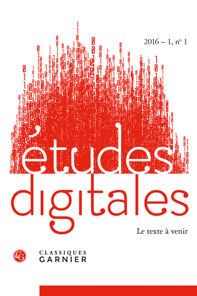 Études digitales. 2016 – 1, n° 1. Le texte à venir - Introduction