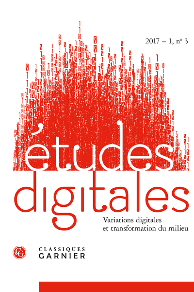 Études digitales. 2017 – 1, n° 3. Variations digitales et transformation du milieu