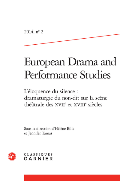 European Drama and Performance Studies. 2014 – 1, n° 2. L'éloquence du silence : dramaturgie du non-dit sur la scène théâtrale des XVIIe et XVIIIe siècles - Mute Performances in the Age of Enlightenment