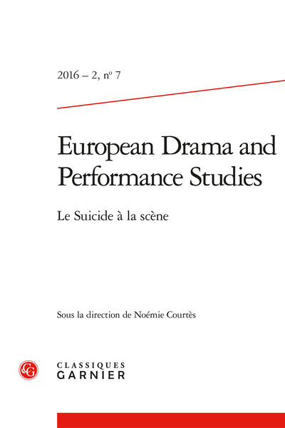 European Drama and Performance Studies. 2016 – 2, n° 7. Le Suicide à la scène - Introduction