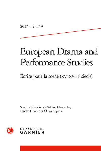 European Drama and Performance Studies. 2017 – 2, n° 9. Écrire pour la scène (XVe-XVIIIe siècle)