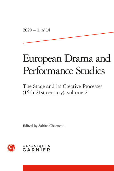 European Drama and Performance Studies. 2020 – 1, n° 14. The Stage and its Creative Processes (16th-21st century), volume 2