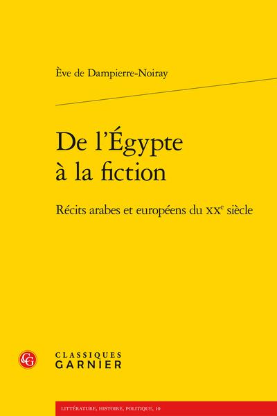De l'Égypte à la fiction. Récits arabes et européens du XXe siècle - Épilogue