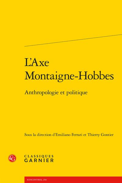 L'Axe Montaigne-Hobbes. Anthropologie et politique