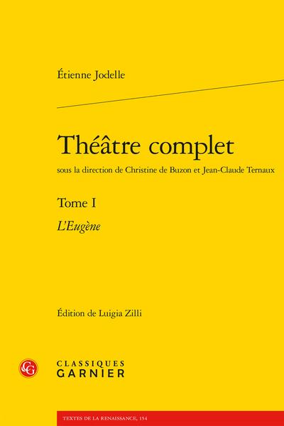 Théâtre complet. Tome I. L'Eugène - Variantes