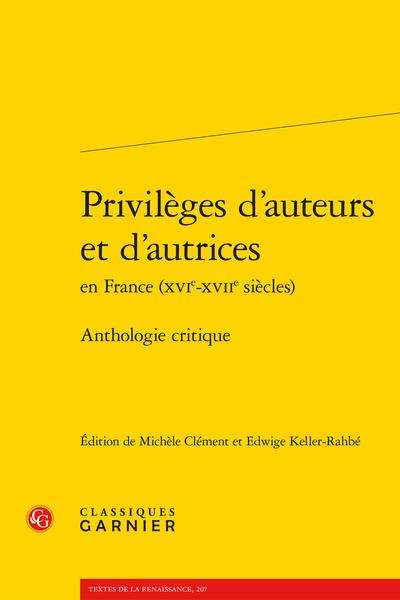 Privilèges d'auteurs et d'autrices en France (XVIe-XVIIe siècles). Anthologie critique
