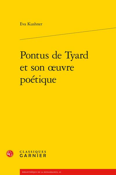 Pontus de Tyard et son œuvre poétique - Avant-propos