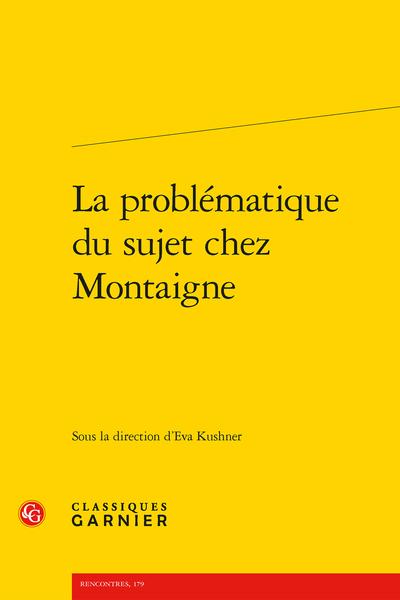 La problématique du sujet chez Montaigne