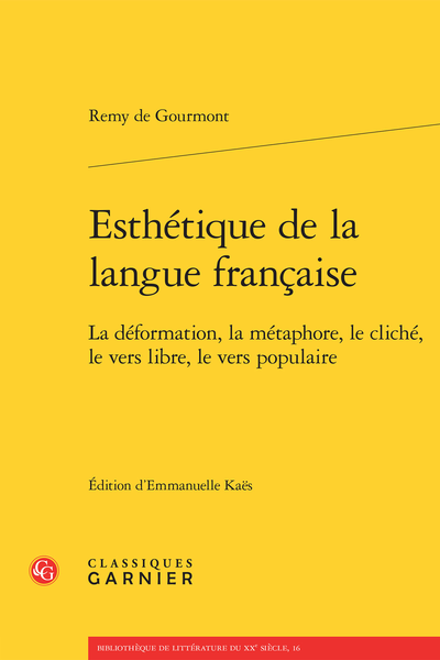 Esthétique de la langue française. La déformation, la métaphore, le cliché, le vers libre, le vers populaire