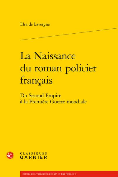 La Naissance du roman policier français. Du Second Empire à la Première Guerre mondiale - [Épigraphe]