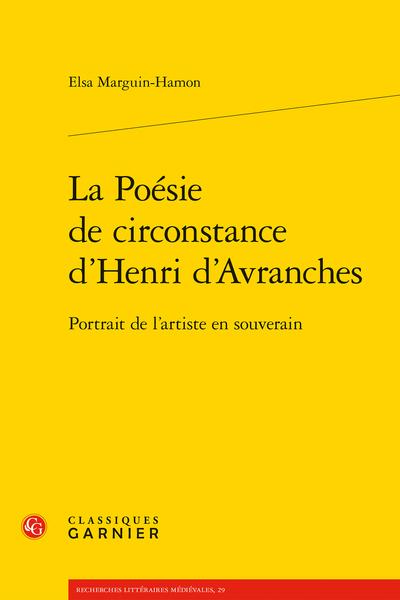 La Poésie de circonstance d'Henri d'Avranches. Portrait de l'artiste en souverain