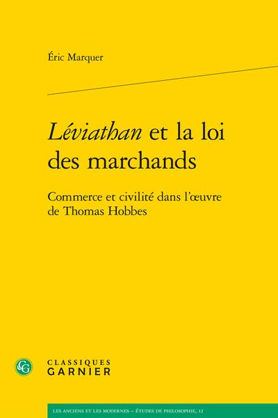 Léviathan et la loi des marchands. Commerce et civilité dans l'œuvre de Thomas Hobbes - Introduction