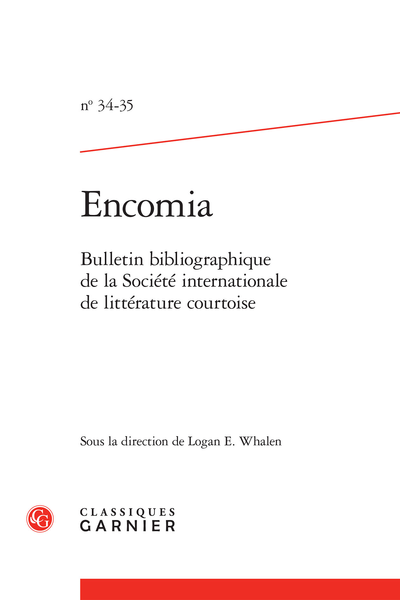 Encomia. 2010 – 2011, n° 34-35. Bulletin bibliographique de la Société internationale de littérature courtoise - North America