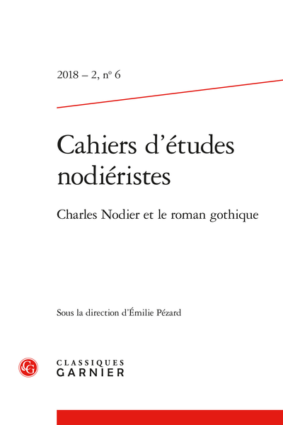 Cahiers d'études nodiéristes. 2018 – 2, n° 6. Charles Nodier et le roman gothique - Jean Sbogar, un roman gothique ?