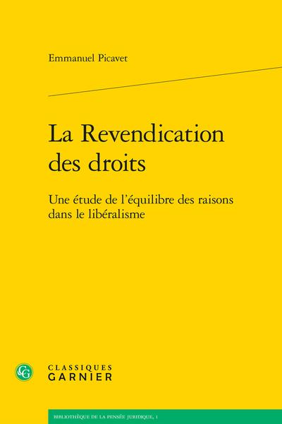 La Revendication des droits. Une étude de l'équilibre des raisons dans le libéralisme