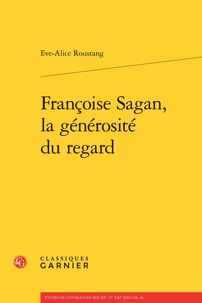 Françoise Sagan, la générosité du regard - Conclusion