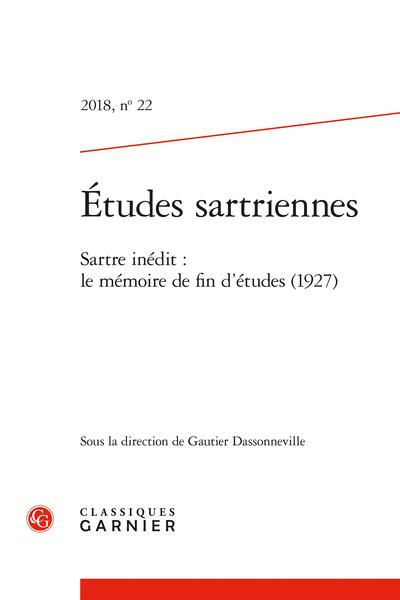 Études sartriennes. 2018, n° 22. Sartre inédit : le mémoire de fin d'études (1927) - Morale, métaphysique, ontologie
