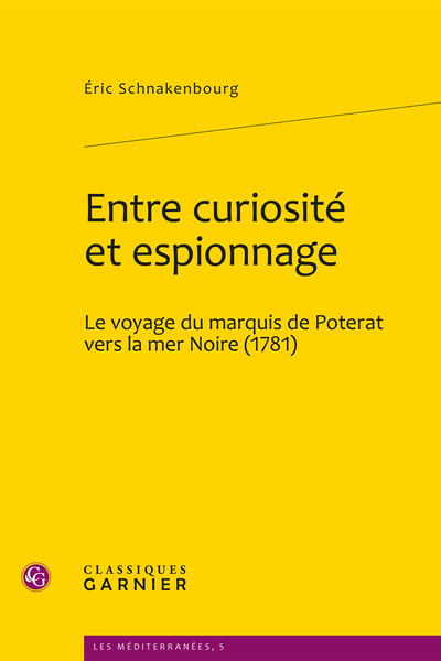 Entre curiosité et espionnage. Le voyage du marquis de Poterat vers la mer Noire (1781)