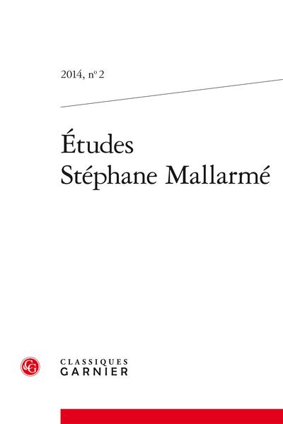 Études Stéphane Mallarmé. 2014, n° 2. varia - Éditorial