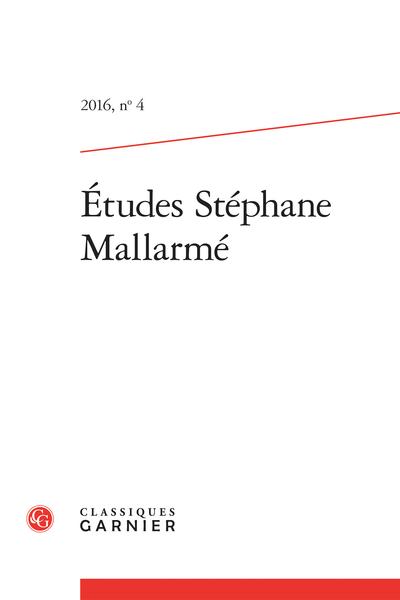 Études Stéphane Mallarmé. 2016, n° 4. varia - Comptes rendus