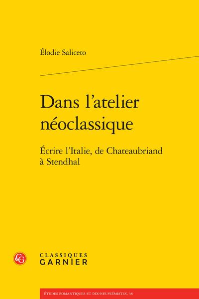 Dans l'atelier néoclassique. Écrire l'Italie, de Chateaubriand à Stendhal - Bibliographie