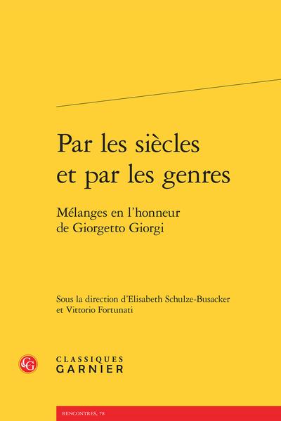 Par les siècles et par les genres. Mélanges en l'honneur de Giorgetto Giorgi