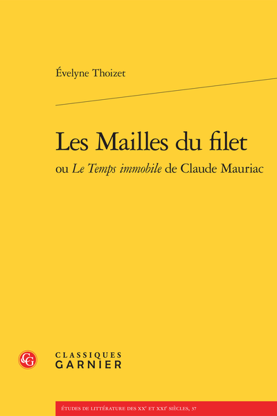 Les Mailles du filet ou Le Temps immobile de Claude Mauriac