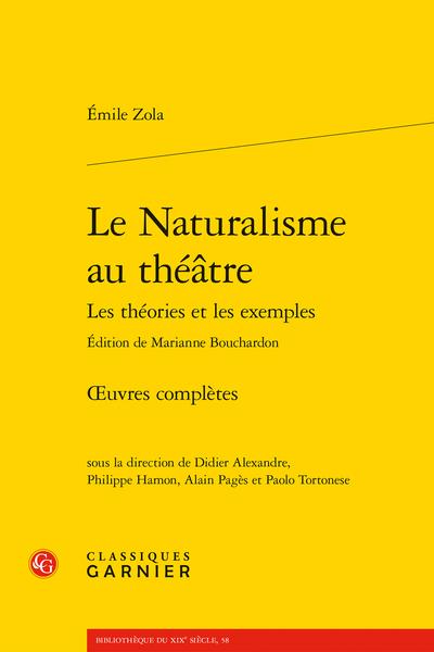 Le Naturalisme au théâtre Les théories et les exemples. Œuvres complètes