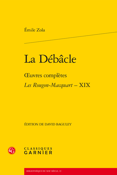 La Débâcle. Œuvres complètes - Les Rougon-Macquart, Histoire naturelle et sociale d'une famille sous le Second Empire – XIX - Bibliographie