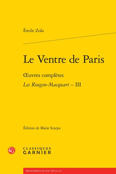 Le Ventre de Paris. Œuvres complètes - Les Rougon-Macquart, Histoire naturelle et sociale d'une famille sous le Second Empire – III - Table des matières