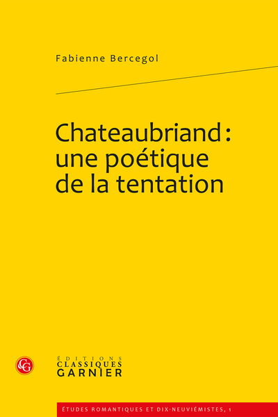 Chateaubriand : une poétique de la tentation - Introduction