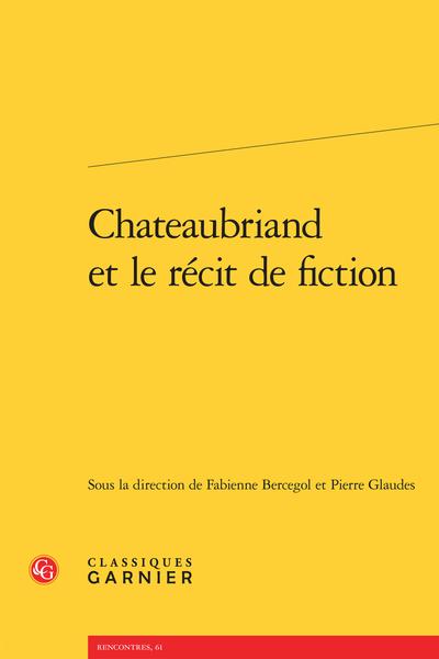 Chateaubriand et le récit de fiction - L'héritage de l'idylle dans les fictions de Chateaubriand