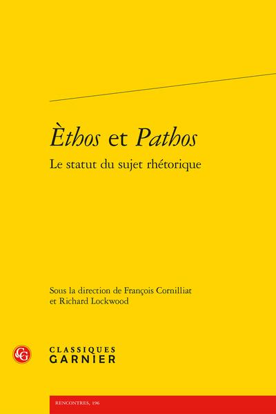 Èthos et Pathos Le Statut du sujet rhétorique