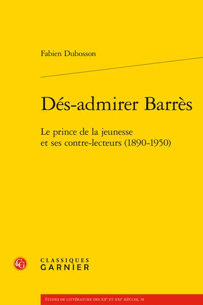 Dés-admirer Barrès. Le prince de la jeunesse et ses contre-lecteurs (1890-1950) - Table des matières