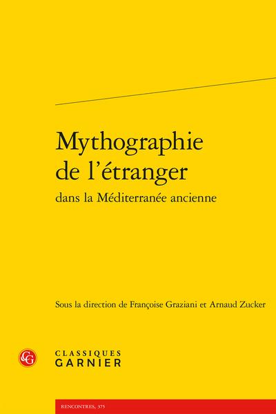 Mythographie de l'étranger dans la Méditerranée ancienne