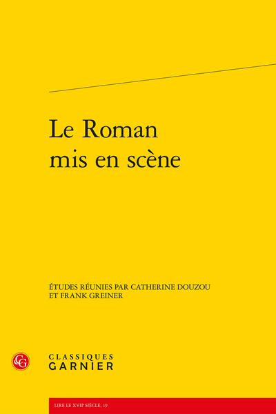 Le Roman mis en scène - Romans et ballets de cour dans la France du Grand Siècle
