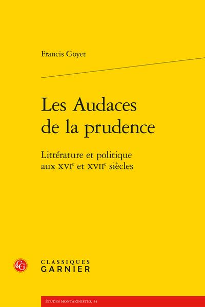 Les Audaces de la prudence. Littérature et politique aux XVIe et XVIIe siècles - Conventionéditoriale