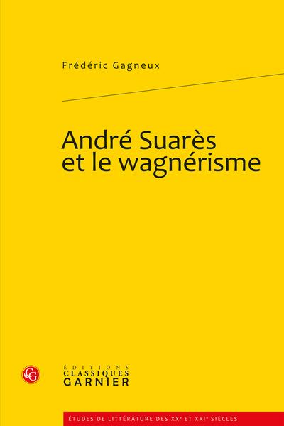 André Suarès et le wagnérisme - Bibliographie