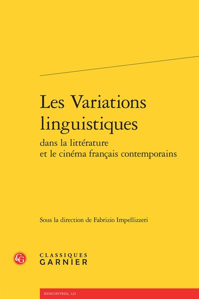 Les Variations linguistiques dans la littérature et le cinéma français contemporains - Table des matières