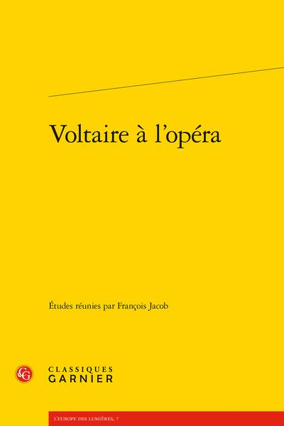 Voltaire à l'opéra - Liste chronologique des opéras composés sur un livret de Voltaire ou inspirés par un de ses textes