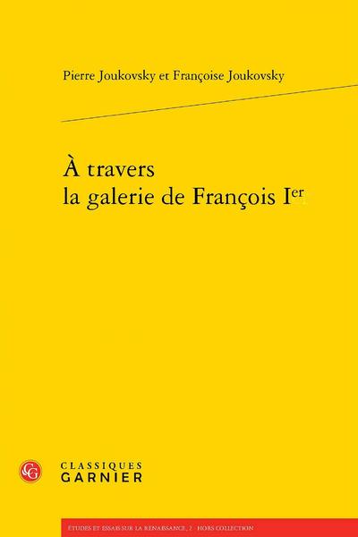 À travers la galerie de François Ier