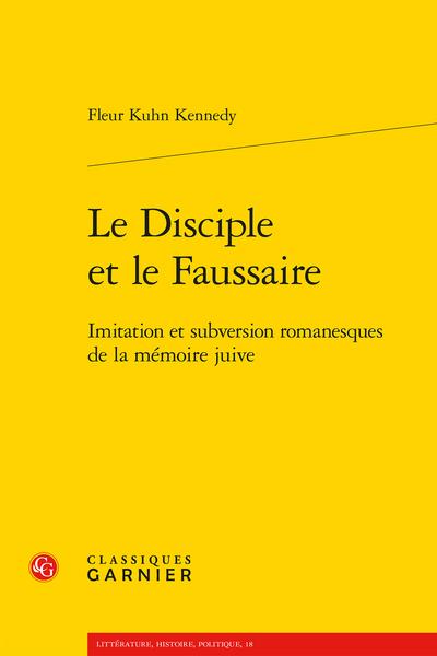 Le Disciple et le Faussaire. Imitation et subversion romanesques de la mémoire juive