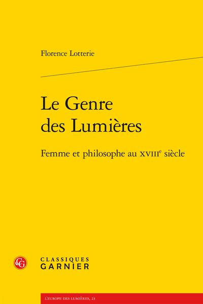 Le Genre des Lumières. Femme et philosophe au XVIIIe siècle