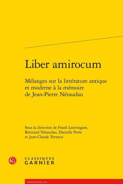 Liber amirocum. Mélanges sur la littérature antique et moderne à la mémoire de Jean-Pierre Néraudau