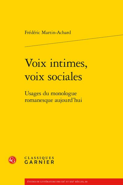 Voix intimes, voix sociales. Usages du monologue romanesque aujourd'hui - Refondation contemporaine du monologue intérieur