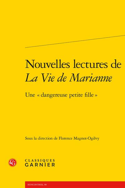Nouvelles lectures de La Vie de Marianne. Une « dangereuse petite fille »