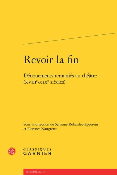 Revoir la fin. Dénouements remaniés au théâtre (XVIIIe-XIXe siècles) - De Vautrin à Mercadet