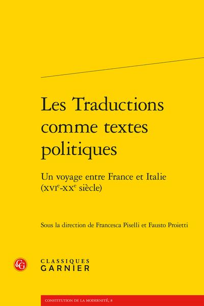 Les Traductions comme textes politiques. Un voyage entre France et Italie (XVIe-XXe siècle) - Les « langues » de Guicciardini et la « génétique » de sa pensée